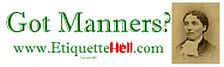 Etiquette Hell - The World's Largest Archive of Bad Manners.